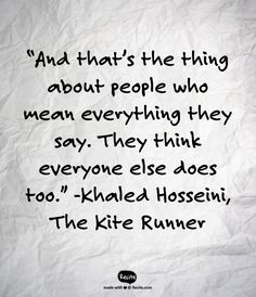 "the kite runner quote quotes kites books and  ""and that s the thing about people who mean everything they say they think everyone"
