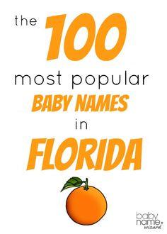 The Top 100 Most Popular Baby Names in Florida! #florida #babynames