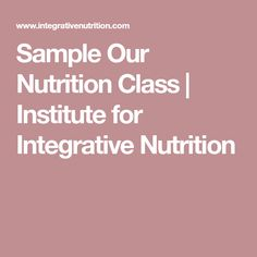 Sample Our Nutrition Class | Institute for Integrative Nutrition