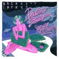 Breakbot & Irfane - Bedtime Stories by breakbot (ed rec) on SoundCloud