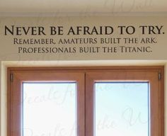 Never Be Afraid to Try Professionals Built the Titanic - Funny Office Inspirational Motivational Achievement Success - Wall Dec...