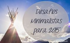 Just happy with less: Desafios Minimalistas para 2015