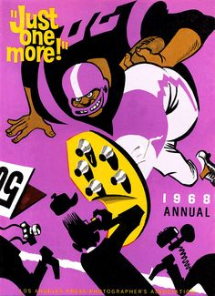 These fantastic cover illustrations for the Los Angeles Press Photographers Association annual publication titled Just One More! , were...