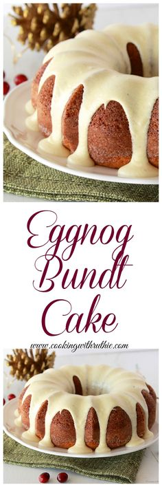 Eggnog Bundt Cake with Eggnog Frosting on www.cookingwithruthie.com will be your holiday favorite this year!