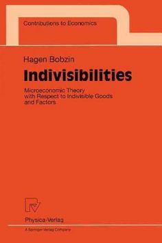 Indivisibilities: Microeconomic Theory With Respect to Indivisible Goods and Factors