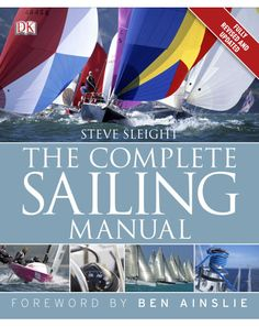 Whether you are a novice or an experienced skipper, The Complete Sailing Manual is the practical step-by-step guide that every sailor needs on board.