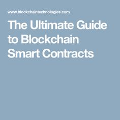 The Ultimate Guide to Blockchain Smart Contracts