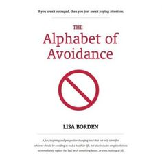 My own book! A fun, inspiring and perspective-changing read that not only identifies what we should be avoiding in order to live healthier lives, but also includes simple solutions to immediately replace the 'bad' with something better...or even, nothing at all. The Alphabet of Avoidance will change your perspective. It will make you more informed. It will convince you to get rid of bad habits. It will inspire you to develop new habits. It will give you the resources to make the changes easily.