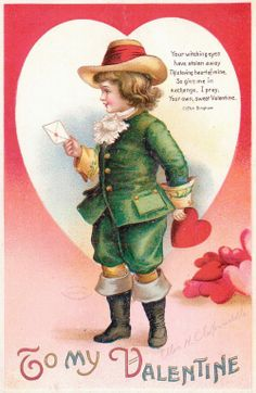 """""""To My Valentine"""" --- """"Your witching eyes have stolen away this loving heart of mine.  So give me in exchange, I pray, your own, Sweet Valentine."""" ~ Clifton Bingham"""