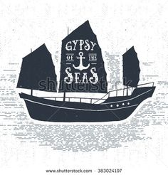 """Hand drawn textured vintage label, retro badge with ship vector illustration and """"Gypsy of the seas"""" inspirational lettering."""