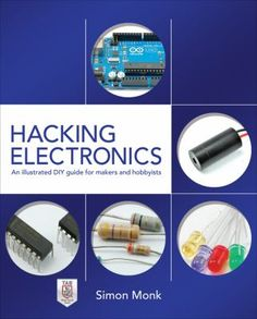 "Check out http://arduinohq.com  ""Hacking Electronics : An illustrated DIY guide for makers and hobbyists"" - Simon Monk"