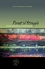 'Forest of Struggle: Moralities of Remembrance in Upland Cambodia' (Hawaii, 2013) by Eve Zucker