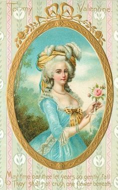 To My Valentine, old Valentine postcard feat. Marie Antoinette style!