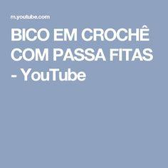 BICO EM CROCHÊ COM PASSA FITAS - YouTube