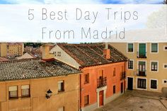 The 5 best day trips from Madrid - all less than 2 hours away from the city center! | adelanteblog.com