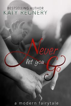 Never Let You Go: A Modern Fairytale  Never Let You Go left me emotionally spent. My heart broke for these two innocents. Katy Regnery has written a story that consists of pain, hope, heartbreak and redemption. This journey is not for the faint of heart. Received an ARC for an review. Well done.