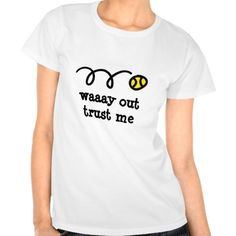 funny t-shirts Girls | Women's tennis apparel | t-shirt with funny quote | Zazzle