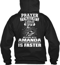 Don't Mess With Amanda ! Black Sweatshirt Back