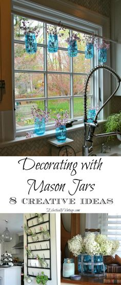 Decorating With Mason Jars – so many creative uses including that amazing window treatment! eclectiallyvintage.com