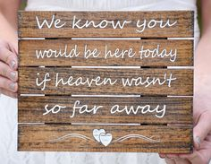 "We Know You Would Be Here Today if Heaven Wasn't So Far Away Sign - Wedding Remembrance Sign -Memory Sign -Memory Table Decor In Memory Sign. This is a custom mini pallet board sign that reads, ""We Know You Would Be Here Today if HEAVEN Wasn't So Far Away"" This sign is such a beautiful way to honor those who are not able to be with you on your big day! Custom engraving is available if you would like to add to or change! Sign is engraved, painted and sealed and guaranteed to last a…"