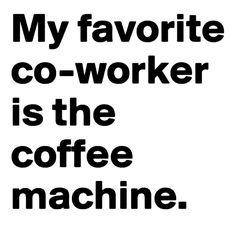 """I Love my Coffee Co-Worker"""