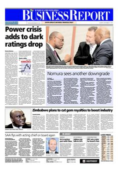 Today's Business Report newspaper front page (November 9, 2014) deals with the news about Eskom, the Moody's credit downgrade, Zimbabwe and SAA.  To read these stories and more click here: http://www.iol.co.za/business