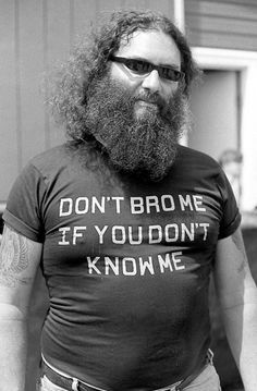 Don't 'bro' me if you don't know me.