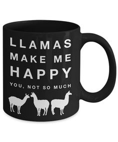 Do Llamas Make You Happy? If So, You'll Love This Llamas Make Me Happy You, Not So Much Mug. Get Yours Today!