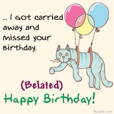 48 best belated birthday wishes images on pinterest happy birthday belated birthday funny belated birthday wishes late birthday wishes m4hsunfo