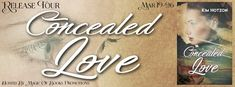 Living Indie Book & Author Blog: RELEASE TOUR - CONCEALED LOVE BY KIM HOTZON