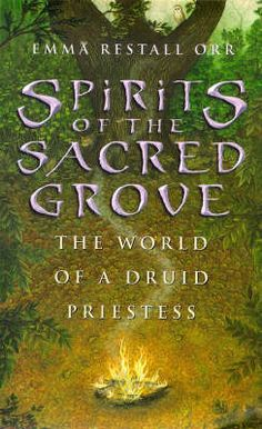 'Spirits Of The Sacred Grove' by Emma Restall Orr. Beautiful book.