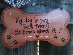 Hey, I found this really awesome Etsy listing at https://www.etsy.com/listing/102053526/my-dog-is-my-bestfriend-sign-country