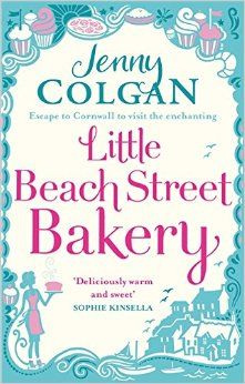 Little Beach Street Bakery: Amazon.co.uk: Jenny Colgan: 9780751549218: Books