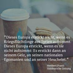 """""""Dieses Europa erstickt nicht, wenn es Kriegsflüchtlinge aus Syrien aufnimmt. Dieses Europa erstickt, wenn es sie nicht aufnimmt: Es erstickt dann an seinem Geiz, an seinen nationalen Egomanien und an seiner Heuchelei."""" (Herubert Prantl, SZ)  http://www.sueddeutsche.de/politik/fluechtlinge-das-europa-der-heuchler-1.2636158… #refugeeswelcome"""