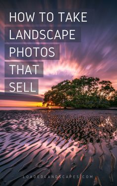 Tips for Taking Landscape Photos that Sell