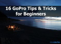 Here are 16 GoPro tips and tricks for beginners from 11 GoPro photographers, including travel bloggers, hand-boarders & professional content creators.