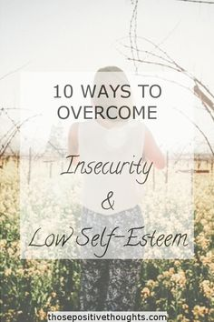 Insecurity can affect every area of our life, especially our ability to parent. Read these 10 ways to overcome Insecurity and Low Self-Esteem. #Prevention #Awareness #StopChildAbuse