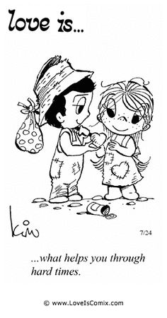 Love Is Cartoon 1970 | Love Is... what helps you through hard times.
