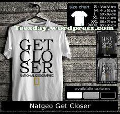 Kaos terbaru edisi Natgeo Get Closer
