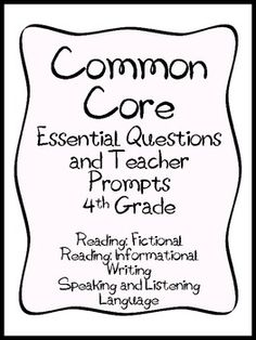 This is a 43 word document that contains Essential Questions and Teacher Prompts for each of the 4th Grade Common Core Literacy Standards. The ...
