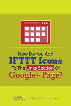 How Do You Add IFTTT Icons To The Links Section Of Google+ Page? #SEO via http://semanticmastery.com/how-do-you-add-ifttt-icons-to-the-links-section-of-google-page/