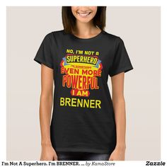 I'm Not A Superhero. I'm BRENNER. Gift Birthday T-Shirt - Fashionable Women's Shirts By Creative Talented Graphic Designers - #shirts #tshirts #fashion #apparel #clothes #clothing #design #designer #fashiondesigner #style #trends #bargain #sale #shopping - Comfy casual and loose fitting long-sleeve heavyweight shirt is stylish and warm addition to anyone's wardrobe - This design is made from 6.0 oz pre-shrunk 100% cotton it wears well on anyone - The garment is double-needle stitched at the…