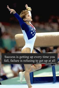Success is getting up every time you fall. Failure is refusing to get up at Funny Gymnastics Quotes, Inspirational Gymnastics Quotes, Gymnastics Pictures, Volleyball Quotes, Gymnastics Posters, Motivational, Beach Volleyball, Gymnastics Problems, Gymnastics Workout