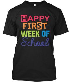 Happy First Week Of School T Shirt Black T-Shirt Front