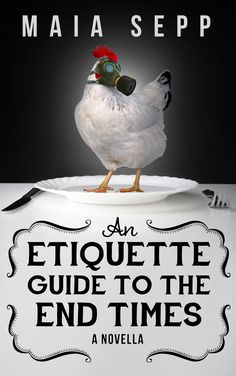"""Read """"An Etiquette Guide to the End Times An End Times Novella"""" by Maia Sepp available from Rakuten Kobo. There aren't any zombies (yet), but the world is still at the brink of destruction: It's 2028 and global warming has led. Love Cover, Climate Change Effects, Beautiful Book Covers, The End, Inspirational Books, Any Book, Book Cover Design, Etiquette, Good Books"""