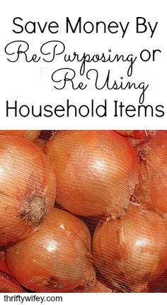 Save Money By Repurposing or Reusing Household Items