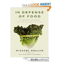 In Defense of Food: An Eater's Manifesto --- http://www.amazon.com/In-Defense-Food-Manifesto-ebook/dp/B000VMFDR2/?tag=qmw-20