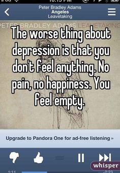 Community Post: 22 Honest Confessions From People Struggling With Depression Post Secret, Dealing With Depression, Depression Support, Feeling Empty, My Demons, Depression Quotes, In My Feelings, Me Quotes, Inspirational Quotes