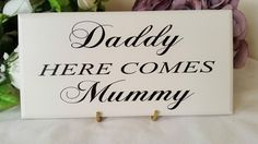 Ring Bearer Wedding Sign, Daddy Here Comes Mummy,Plaque, Flower Girl, Page Boy