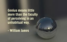 James quote: Genius means little more than…